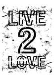 Live 2 Love Print by Jace Grey