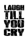 Laugh Till Poster by Jace Grey