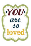 You Are So Loved Posters by Taylor Greene