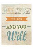 Believe You Can Posters by Taylor Greene