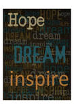Hope Dream Inspire Prints by Taylor Greene