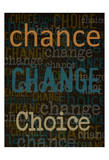 Chance Change Choice Posters by Taylor Greene