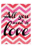 All You Need Is Love Poster by Taylor Greene