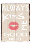 Always Kiss Prints by Taylor Greene