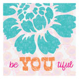 Be You Tifule Print by Taylor Greene