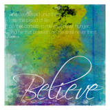Believe Posters by Jace Grey