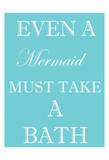 Mermaid Must Bathe Affiches par Taylor Greene