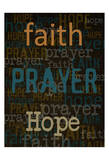 Faith Prayer Hope Arte por Taylor Greene