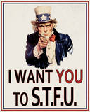 I Want You to STFU Tin Sign Tin Sign