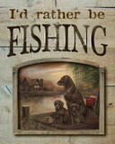 I'd Rather Be Fishing Wood Sign Wood Sign