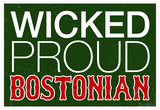 Wicked Proud Bostonian Poster Posters