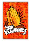 Pray for Beer Poster af Mike Martin
