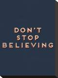 Don't Stop Believing Stretched Canvas Print