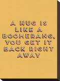 Hug is Like a Boomerang Stretched Canvas Print