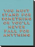Stand for Something Stretched Canvas Print