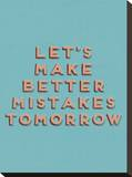 Lets Make Better Mistakes Stretched Canvas Print