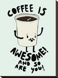 Coffee Is Awesome Stretched Canvas Print