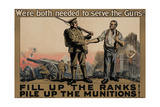 Center Warshaw Collection, Parliamentary Recruiting Committee Poster. FILL RANKS! PILE MUNITIONS. Giclee Print