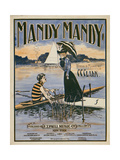 "Sheet Music Covers: ""Mandy Mandy"" Words and Music by Charles Clinton Clark, 1901 Giclee Print"