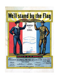 We'll Stand by the Flag Giclee Print