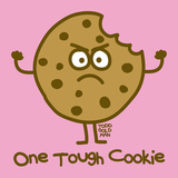 One Tough Cookie Poster von Todd Goldman