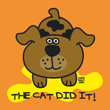 The Cat Did It Poster von Todd Goldman
