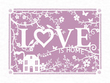 Love...is Home Art by Clara Wells