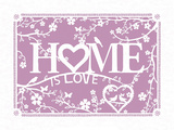 Home...is Love Posters by Clara Wells