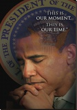 Barack Obama - This Is Our Moment, This Is Our Time Stretched Canvas Print