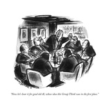 """Now let's hear it for good old Al, whose idea this Group Think was in the…"" - New Yorker Cartoon Reproduction giclée Premium par Jr., Whitney Darrow"