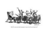 """Am I to understand that my proposal is greeted with some skepticism"" - New Yorker Cartoon Premium Giclee Print by James Stevenson"