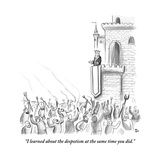"""I learned about the despotism at the same time you did."" - New Yorker Cartoon Premium Giclee Print by Paul Noth"