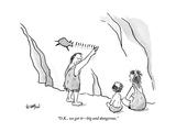 """O.K., we get it—big and dangerous."" - New Yorker Cartoon Premium Giclee Print by Robert Leighton"