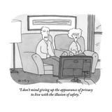 """I don't mind giving up the appearance of privacy to live with the illusio…"" - New Yorker Cartoon Premium Giclee Print by Peter C. Vey"