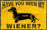 Seen My Wiener Tin Sign Tin Sign