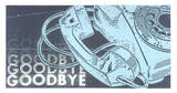 Goodbye Serigraph by  Print Mafia