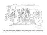 """I'm going to Europe to ?nd myself, and John is going to Asia to ?nd…"" - New Yorker Cartoon Premium Giclee Print by Dean Vietor"