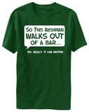 So An Irishman Walks Into A Bar T-skjorter