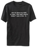 Ask Me About A.D.D. Or Cake T-shirts