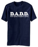 D.A.D.D. - Dads Against Daughters Dating T-shirts