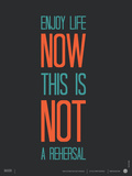 Enjoy Life Now Poster Poster by  NaxArt