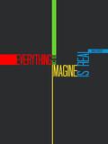 Everything you Imagine Poster Affiche par  NaxArt