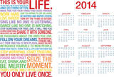 This Is Your Life - Pop Motivational 2014 Calendar Poster Prints