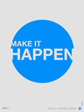 Make it Happen Poster Poster by  NaxArt