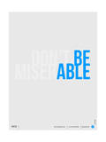 Done Be Miserable Poster Poster von  NaxArt