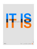 It is What it is Poster Posters by  NaxArt
