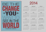 Be The Change You Want To See In The World 2014 Calendar Poster Prints
