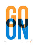 Go On Poster I Posters by  NaxArt