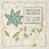 Happiness is a Way of Life Prints by Karen Tribett