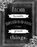 Humble Beginnings Poster by Ashley Hutchins